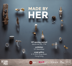 """Design Pier Presents """"Made by Her"""" Exhibition in Hong Kong"""