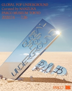 渋谷の現代アートギャラリーNANZUKAのキュレーションによるグループ展「GLOBAL POP UNDERGROUND」PARCO MUSEUM TOKYOで開催