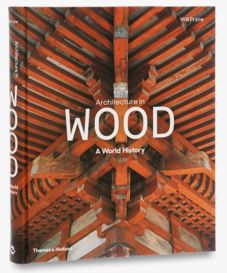 Architecture in Wood: A World History published by Thames & Hudson