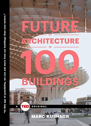 The Future of Architecture in 100 Buildings published by Simon & Schuster / TED