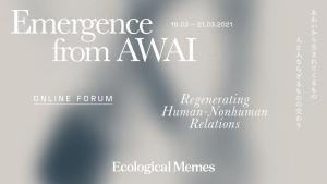 リジェネレーションの時代のビジネス・アート・エコロジーを切り拓くパイオニア達が国内外から集結。グローバルオンラインフォーラム「Ecological Memes Global Forum 2021」開催